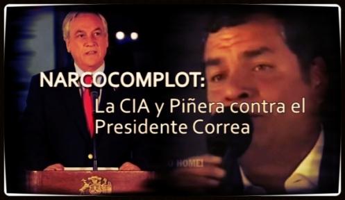CIA, PIÑERA Y CORREA