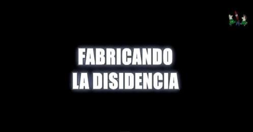 FABRICANDO LA DISIDENCIA
