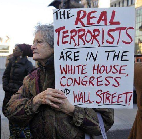 Los verdaderos terroristas están en la Casa Blanca, el Congreso y en Wall-Street.