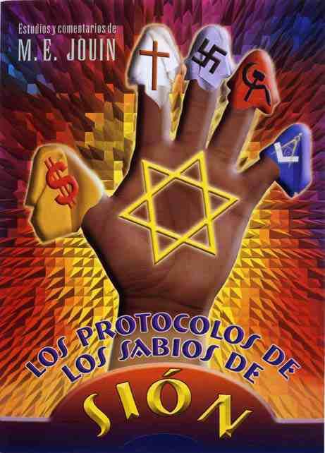 Los Protocolos de los sabios de Sión. Una pauta clara y brutal de dominación planetaria de parte de los sionistas.