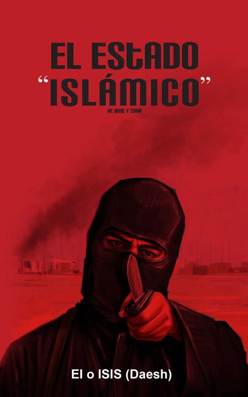 El Estado Islámico de Iraq y Siria (Daesh, EI o ISIS),Análisis crítico de su historia y pensamiento, Tapa